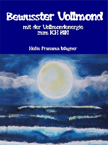 https://www.amazon.de/Bewusster-Vollmond-mit-Vollmondenergie-zum-ebook/dp/B01H3H2R80/ref=sr_1_1?ie=UTF8&qid=1465986768&sr=8-1&keywords=bewusster+vollmond