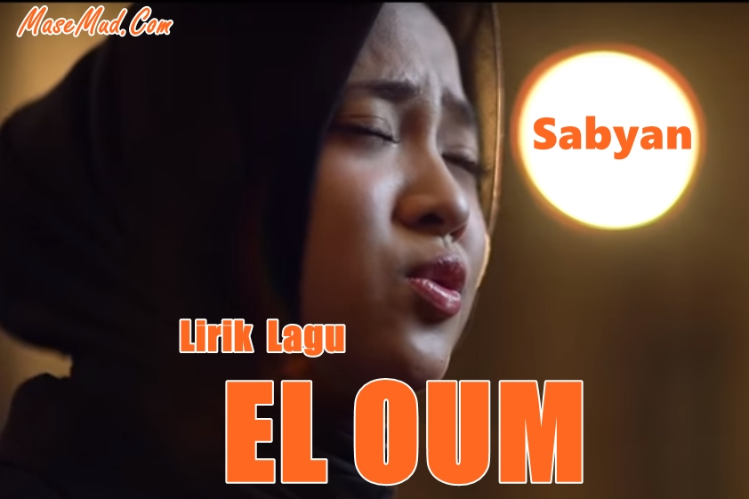 Lirik El Oum Sabyan gambus
