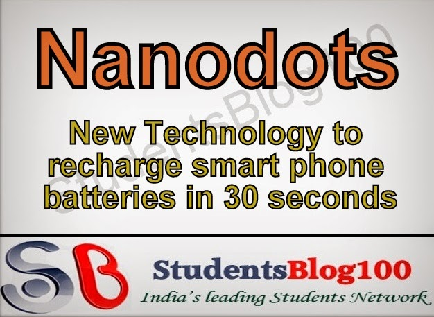 NEW TECHNOLOGY TO RECHARGE SMARTPHONES IN 30 SECONDS - NANODOTS