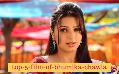top-5-film-of-bhumika-chawla, mydailysolution