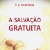 Download: A Salvação Gratuita - C. H. Spurgeon
