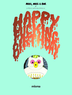 """Happy Fucking Birthday"" - Megg, Mogg & Owl, Simon Hanselmann (éditions Misma)"
