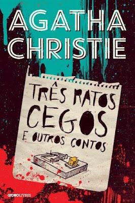 cb8043180 Em Três Ratos Cegos e Outros Contos, Agatha Christie reúne nove de seus  contos, iniciado pela história que dá título ao livro.