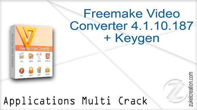 Freemake Video Converter 4.1.10.187 + Keygen