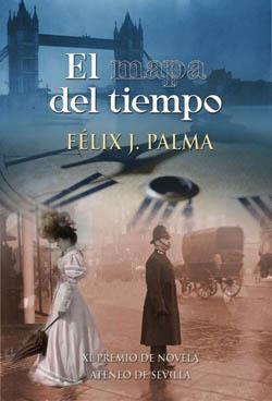 El mapa del tiempo – Félix J Palma