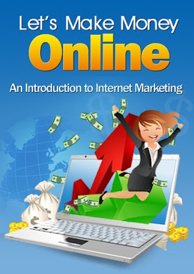 Lets Make Money Online: Introduction to Internet Marketing.