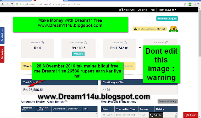 Dream11 me 28 November 2016 tak bilcul free me 26586 rupees earn kar ke apne bank me widraw kar chuka hu-see screenshot
