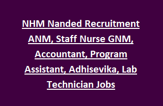 NHM Nanded Recruitment Notification for ANM, Staff Nurse GNM, Accountant, Program Assistant, Adhisevika, Lab Technician Govt Jobs