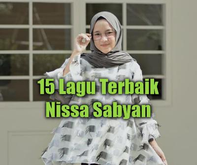 15 Lagu Terbaik Nissa Sabyan Mp3 Paling Viral Di Youtube,Best Colledtions Nissa Sabyan Songs,Nissa Sabyan, Lagu Religi, 2018