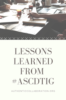 Lessons Learned from #ASCDTIG from authenticcollaboration.org #education #leadership #grant #teaching