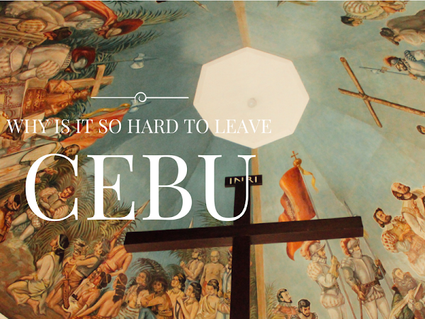 WHY IS IT SO HARD TO LEAVE CEBU?