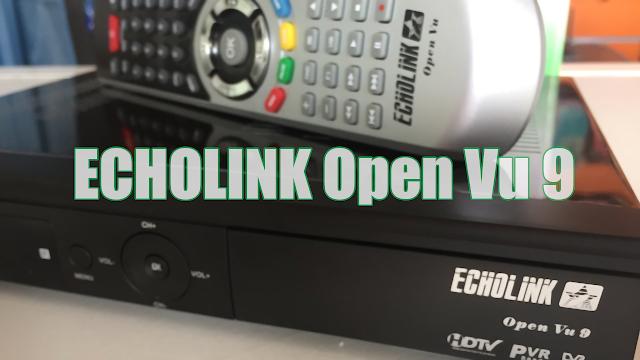 تعرف على مميزات ECHOLINK Open Vu 9 الجهاز الذي يتوفر على سنتين سيرفر FOREVER و beoutQ بدون انترنت