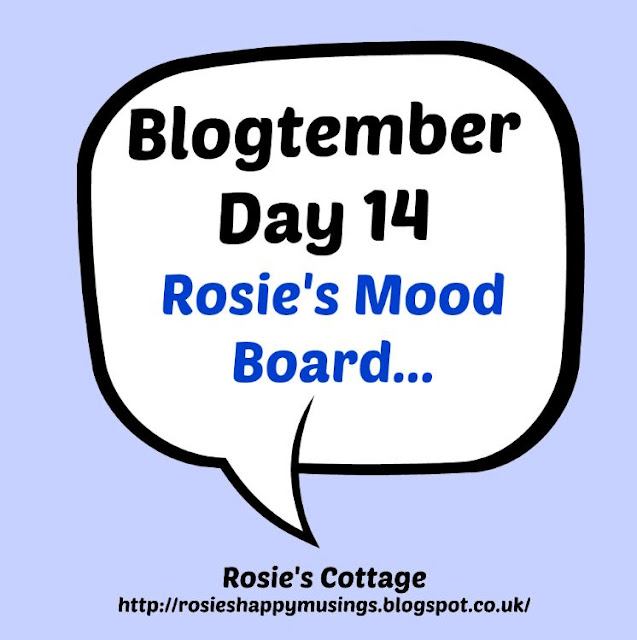 Blogtember Day 14 Rosie's Mood Board