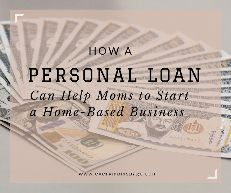 How a Personal Loan Can Help Moms to Start a Home-Based Business