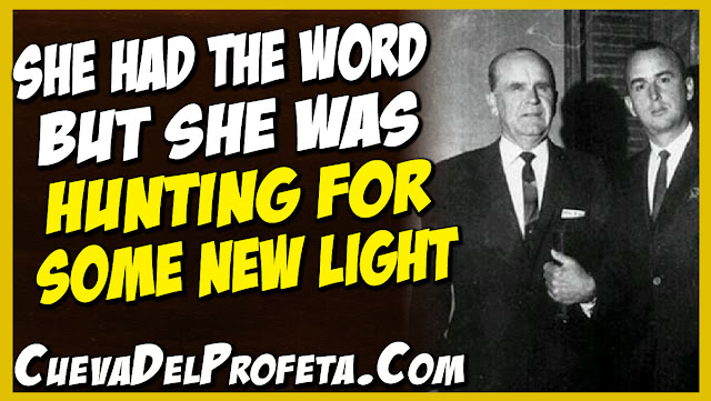 She had the Word but she was hunting for some new light - William Marrion Branham Quotes