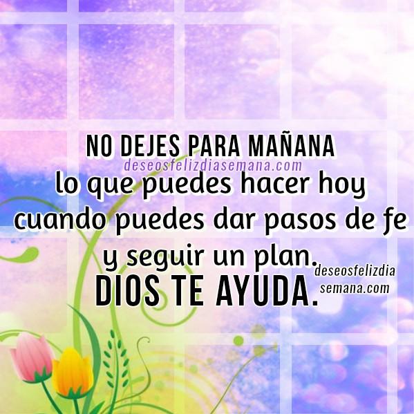 frases de aliento animo para seguir con fe Dios ayuda, frases cristianas por Mery Bracho, imagen bonita