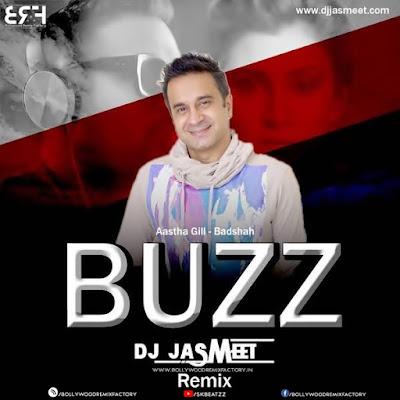 Aastha Gill - Buzz feat Badshah (DJ Jasmeet Remix)