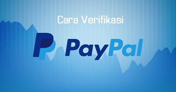 Cara Verifikasi Akun Paypal Terbaru 2019