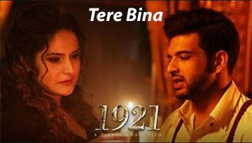 Tere Bina Song Lyrics and Video From 1921 HIndi Movie Starring Zareen Khan, Karan Kundrra Sung by Arijit Singh, Aakanksha Sharma