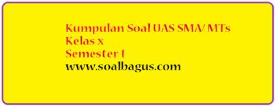 Download dan dapatkan soal latihan ulangan uas ganjil pkn kelas   Soal UAS PKN SMA Kelas X Semester 1/ Ganjil