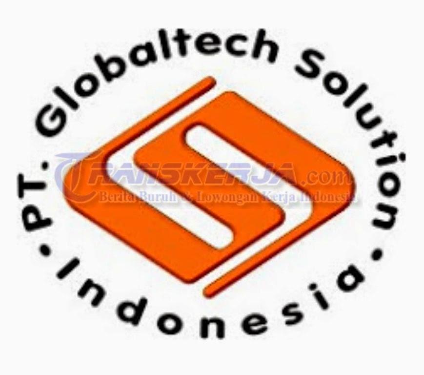 Lowongan Kerja PT. Globaltech Solution Indonesia