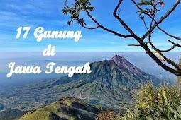 Daftar 17 Gunung tertinggi di Jawa Tengah untuk pendakian, lengkap dengan ketinggian dan jalur pendakiannya