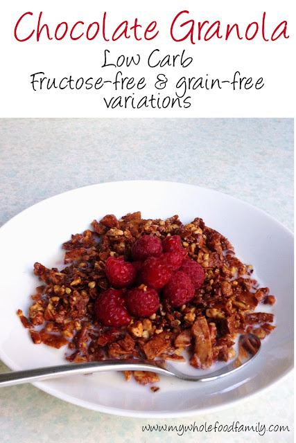Chocolate Granola - low carb, high protein - fructose free and grain free variations - from www.mywholefoodfamily.com