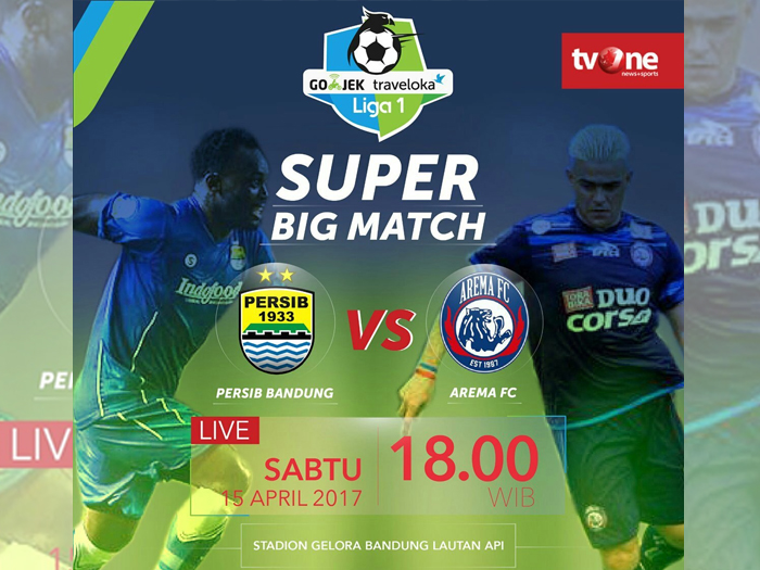 Persib VS Arema FC Liga 1 Sabtu 15 April 2017