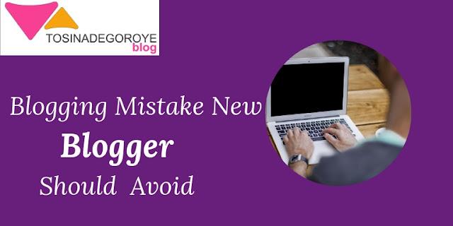 Blogging mistake new blogger should avoid