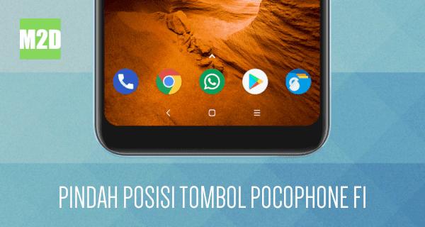 Pindah posisi tombol Xiaomi Pocophone F1