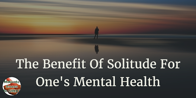 "Header image of article: ""The Benefit Of Solitude For One's Mental Health"". A personal development piece showing how solitude can be beneficial to become mentally better in life."