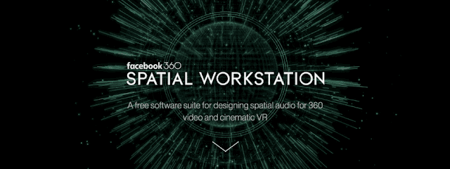 Facebook 360 spatial workstation and Facebook VR