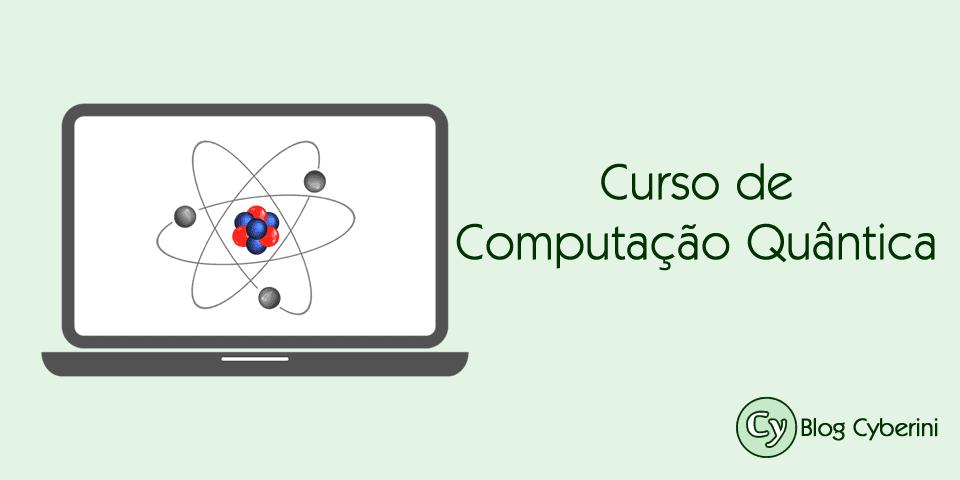 Curso de computação quântica