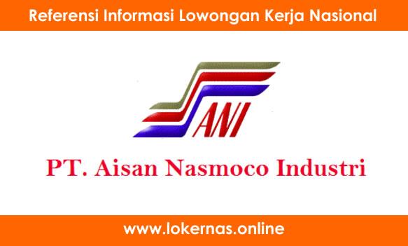 Lowongan Kerja Terbaru di PT Aisan Nasmoco Industry (Lulusan SMA/SMK/Setara)