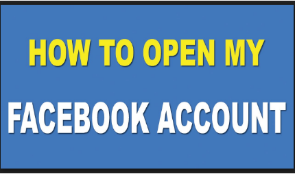 I Want to Open My Account on Facebook
