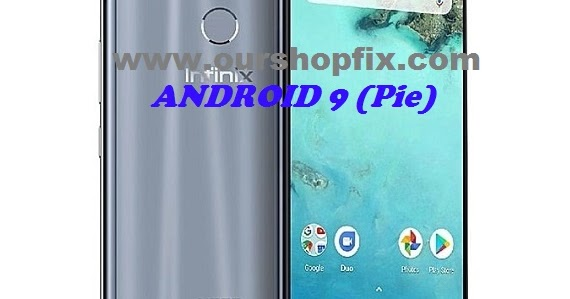 DOWNLOAD INFINIX NOTE 5 X604 ANDROID 9 ( PIE ) UPDATE FIRMWARE