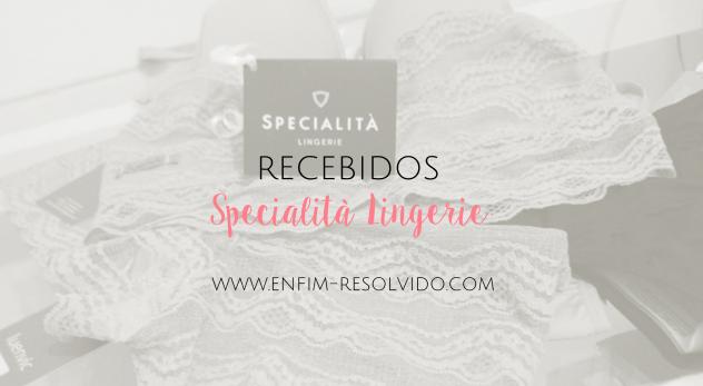 a68ba1cde Recebidos - Specialità Lingerie