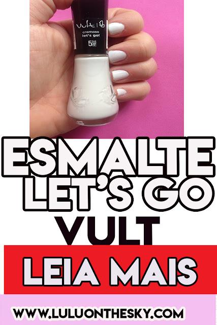 Esmalte Vult Let´s Go 5 Free é a minha unha da semana