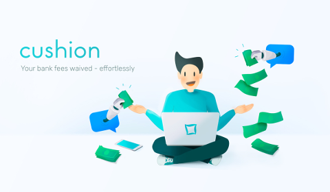 Cushion - Your bank fees waived effortlessly