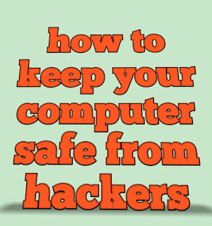 how to keep your computer safe from hackers