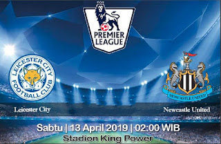 Prediksi Leicester City vs Newcastle United 13 April 2019