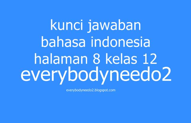 kunci jawaban bahasa indonesia halaman 8 kelas 12,kunci jawaban bahasa indonesia kelas 12 halaman 9,kunci jawaban bahasa indonesia kelas 12 halaman 18,kunci jawaban bahasa indonesia kelas 12 halaman 12,jawaban buku paket bahasa indonesia kelas 12,kunci jawaban bahasa indonesia kelas 12 halaman 10,kunci jawaban bahasa indonesia halaman 20,jawaban buku paket bahasa indonesia kelas 12 semester 1,kunci jawaban bahasa indonesia kelas xii halaman 22