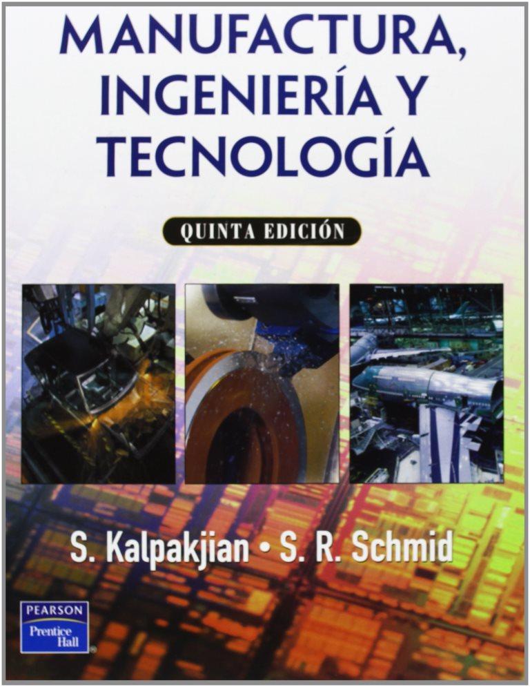 manufactura ingenieria y tecnologia kalpakjian pdf