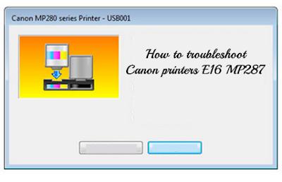 How to Troubleshoot Canon E16 MP287 Printer