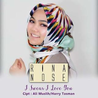 Lirik Lagu Rina Nose - I Swear I Love You