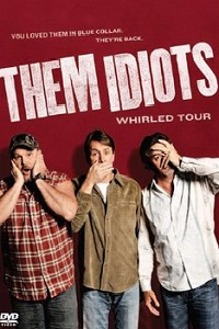 Watch Them Idiots: Whirled Tour Online Free in HD