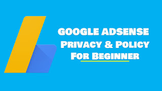 Google Adsense Policy for Beginner