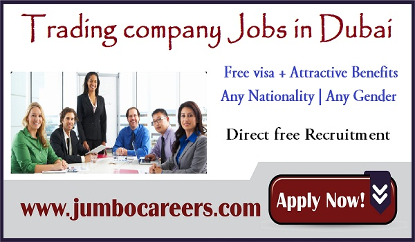 Dubai trading company jobs for Indians, UAE job vacancies latest July 2018,