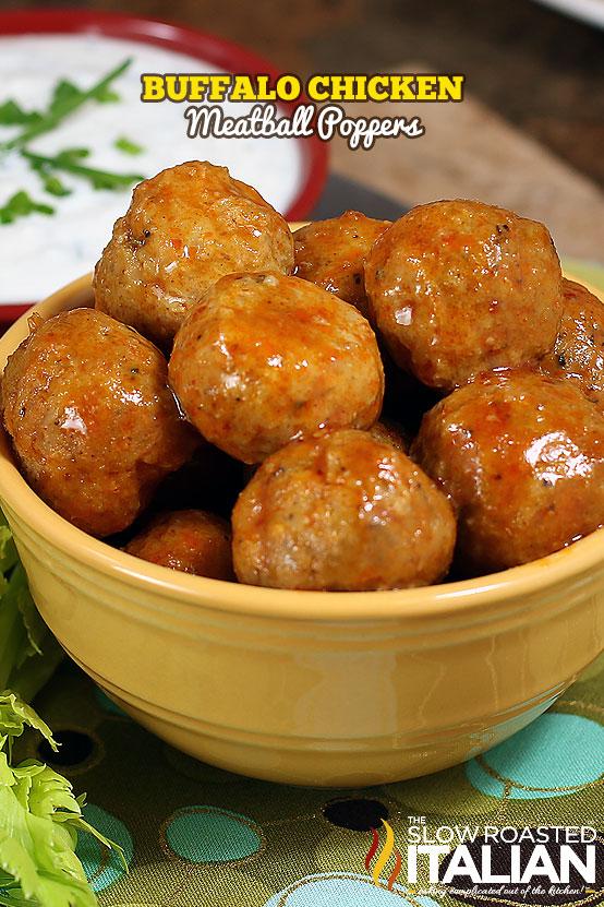 http://www.theslowroasteditalian.com/2013/01/buffalo-chicken-meatball-poppers-recipe.html
