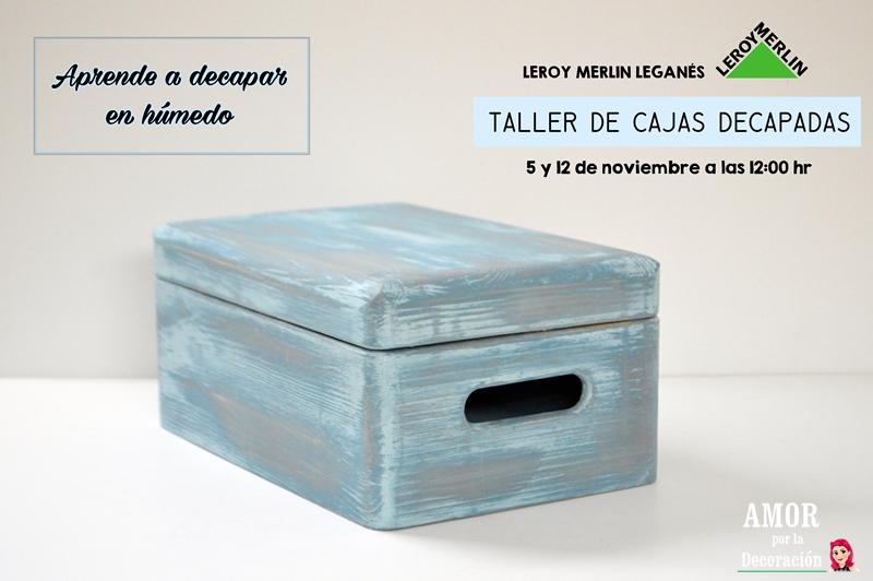 Nuevos talleres en leroy merlin legan s amor por la for Cajas almacenaje leroy merlin